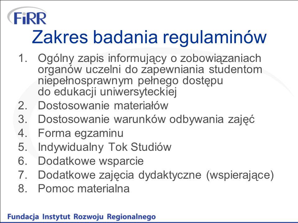 Zakres badania regulaminów 1.Ogólny zapis informujący o zobowiązaniach organów uczelni do zapewniania studentom niepełnosprawnym pełnego dostępu do ed