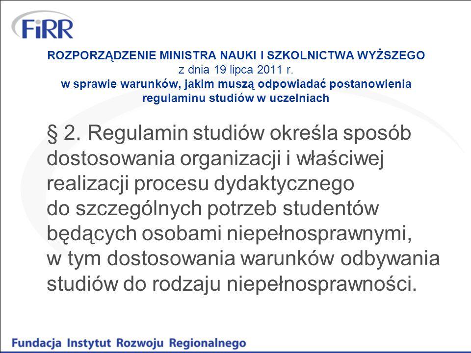 ROZPORZĄDZENIE MINISTRA NAUKI I SZKOLNICTWA WYŻSZEGO z dnia 19 lipca 2011 r. w sprawie warunków, jakim muszą odpowiadać postanowienia regulaminu studi