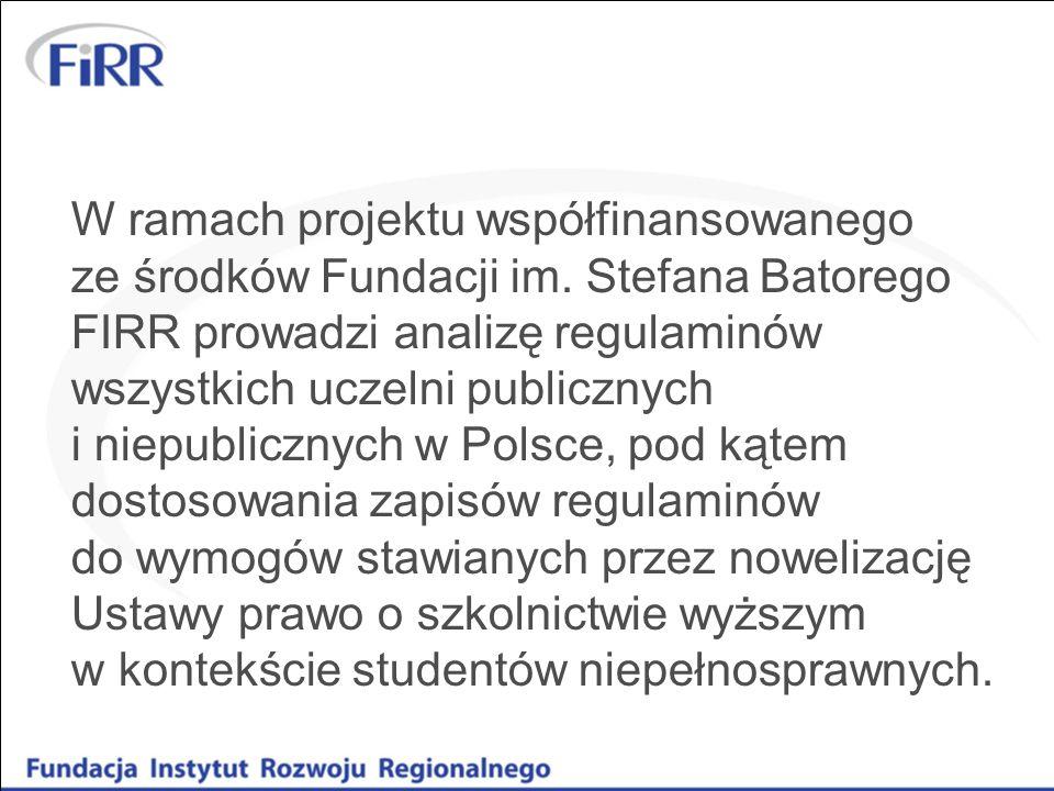 W ramach projektu współfinansowanego ze środków Fundacji im. Stefana Batorego FIRR prowadzi analizę regulaminów wszystkich uczelni publicznych i niepu