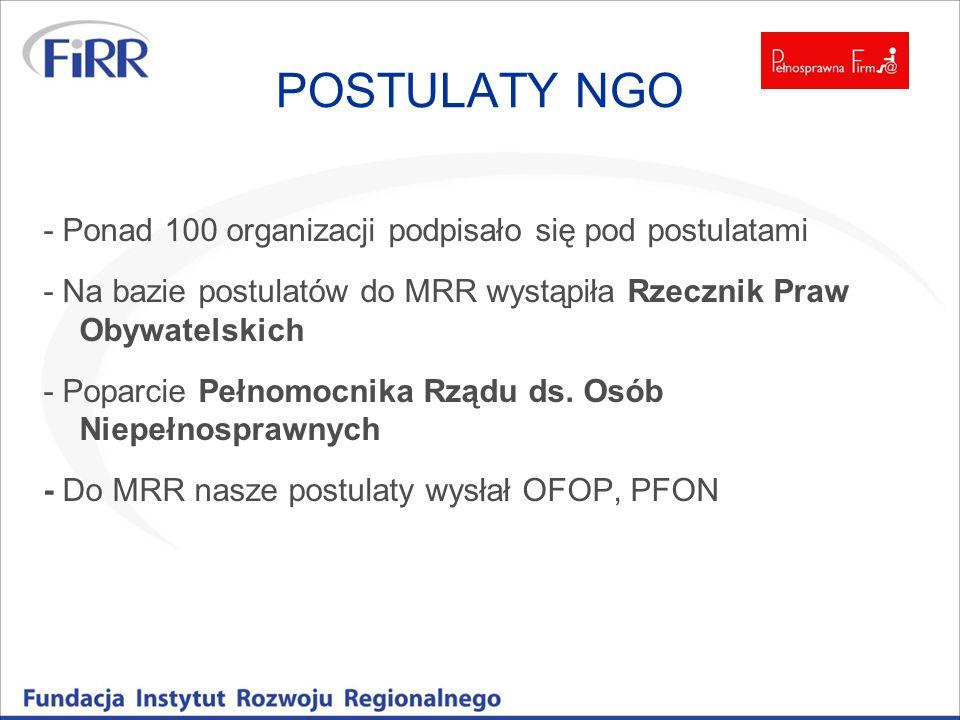 POSTULATY NGO - Ponad 100 organizacji podpisało się pod postulatami - Na bazie postulatów do MRR wystąpiła Rzecznik Praw Obywatelskich - Poparcie Pełn