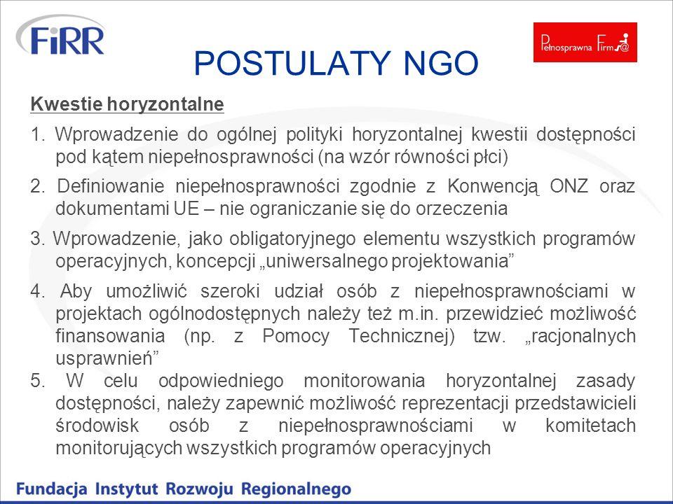 POSTULATY NGO Kwestie horyzontalne 1. Wprowadzenie do ogólnej polityki horyzontalnej kwestii dostępności pod kątem niepełnosprawności (na wzór równośc