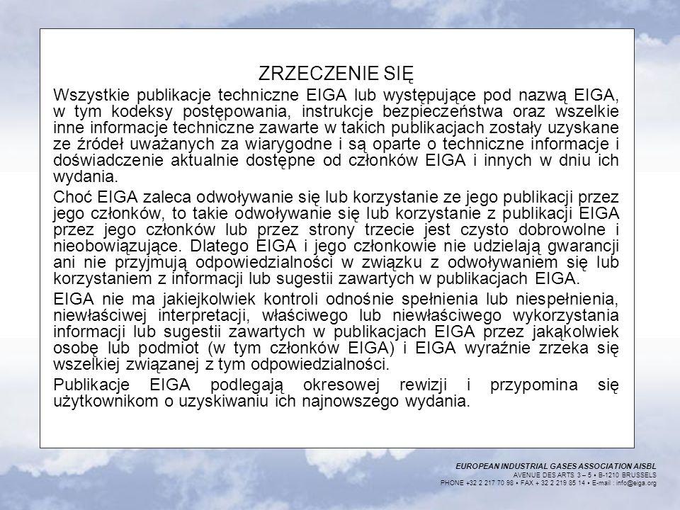 EUROPEAN INDUSTRIAL GASES ASSOCIATION AISBL AVENUE DES ARTS 3 – 5 B-1210 BRUSSELS PHONE +32 2 217 70 98 FAX + 32 2 219 85 14 E-mail : info@eiga.org ZR