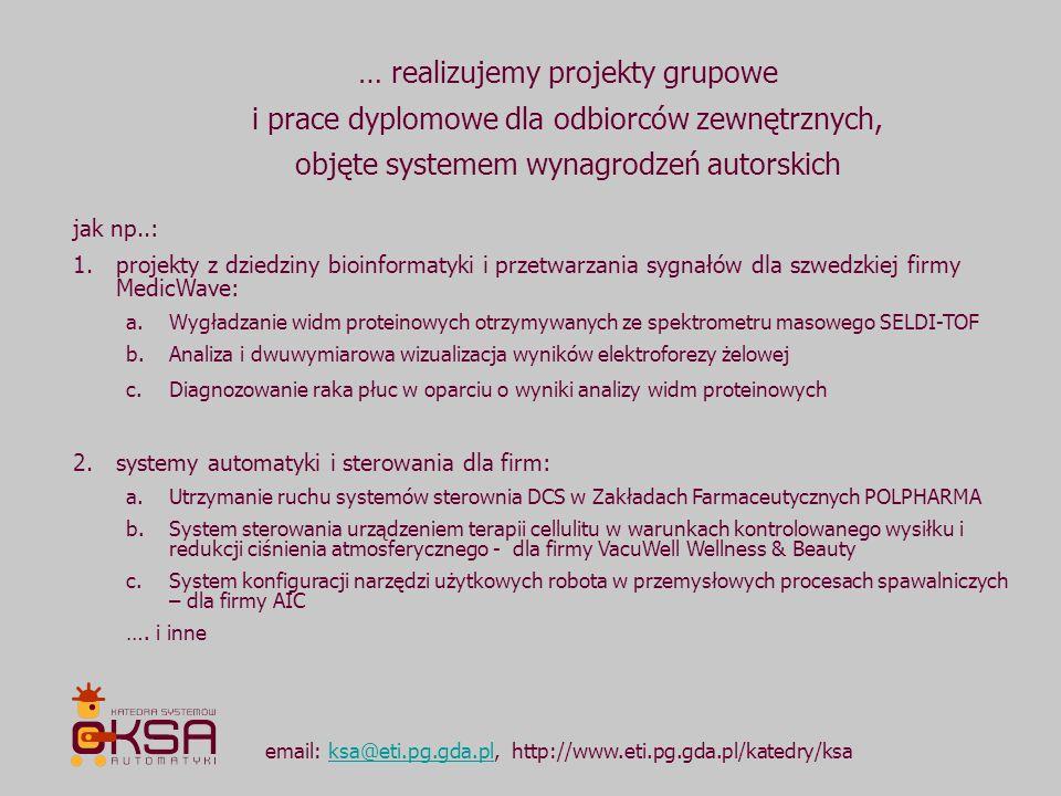 email: ksa@eti.pg.gda.pl, http://www.eti.pg.gda.pl/katedry/ksaksa@eti.pg.gda.pl … realizujemy projekty grupowe i prace dyplomowe dla odbiorców zewnętr