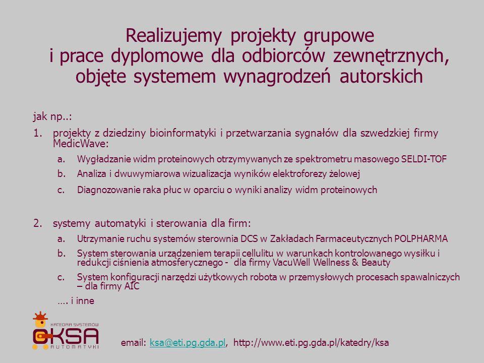 email: ksa@eti.pg.gda.pl, http://www.eti.pg.gda.pl/katedry/ksaksa@eti.pg.gda.pl Realizujemy projekty grupowe i prace dyplomowe dla odbiorców zewnętrzn