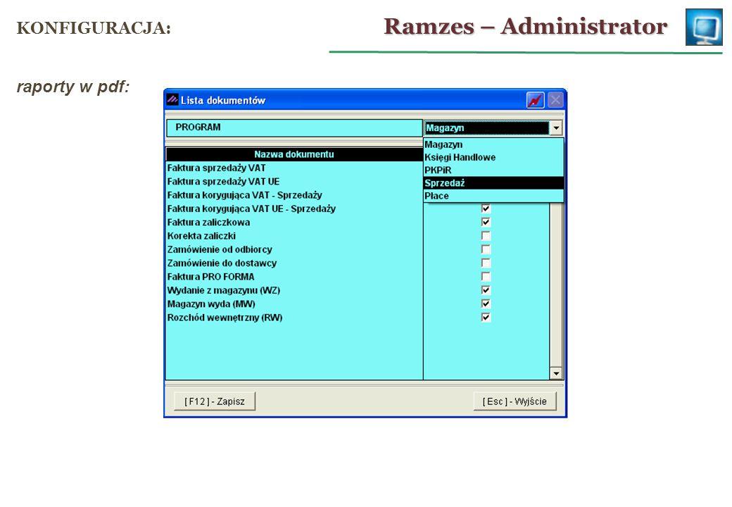 raporty w pdf: Ramzes – Administrator KONFIGURACJA: