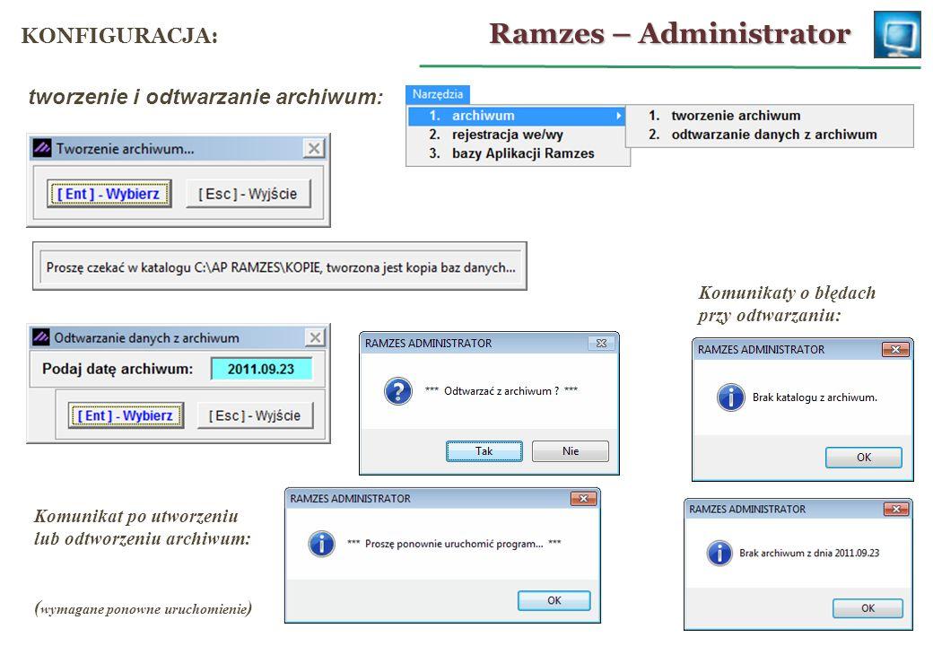 Ramzes – Administrator KONFIGURACJA: Komunikaty o błędach przy odtwarzaniu: Komunikat po utworzeniu lub odtworzeniu archiwum: ( wymagane ponowne uruch