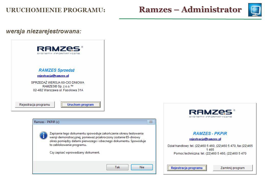 wersja niezarejestrowana: Ramzes – Administrator URUCHOMIENIE PROGRAMU: