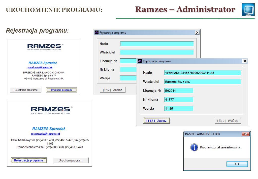 Rejestracja programu: Ramzes – Administrator URUCHOMIENIE PROGRAMU: