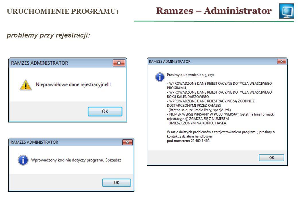problemy przy rejestracji: Ramzes – Administrator URUCHOMIENIE PROGRAMU: