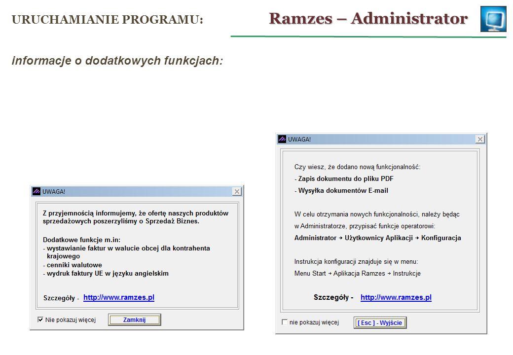 informacje o dodatkowych funkcjach: Ramzes – Administrator URUCHAMIANIE PROGRAMU: