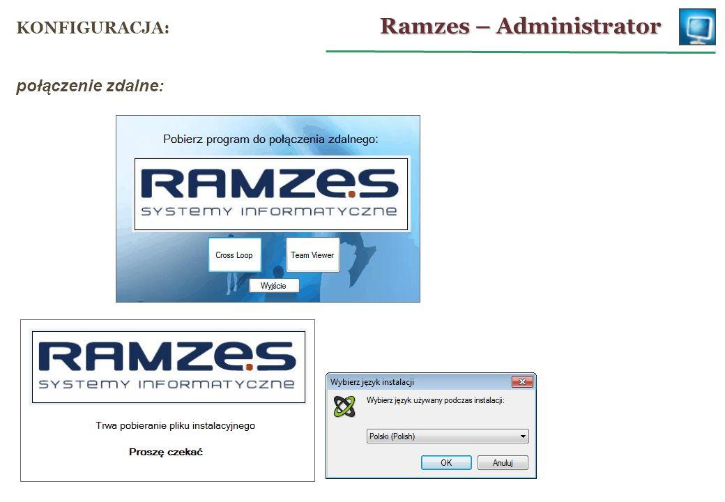 połączenie zdalne: Ramzes – Administrator KONFIGURACJA: