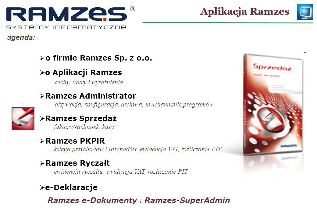 Aplikacja Ramzes agenda: o firmie Ramzes Sp. z o.o. o Aplikacji Ramzes cechy, laury i wyróżnienia Ramzes Administrator aktywacja, konfiguracja, archiw