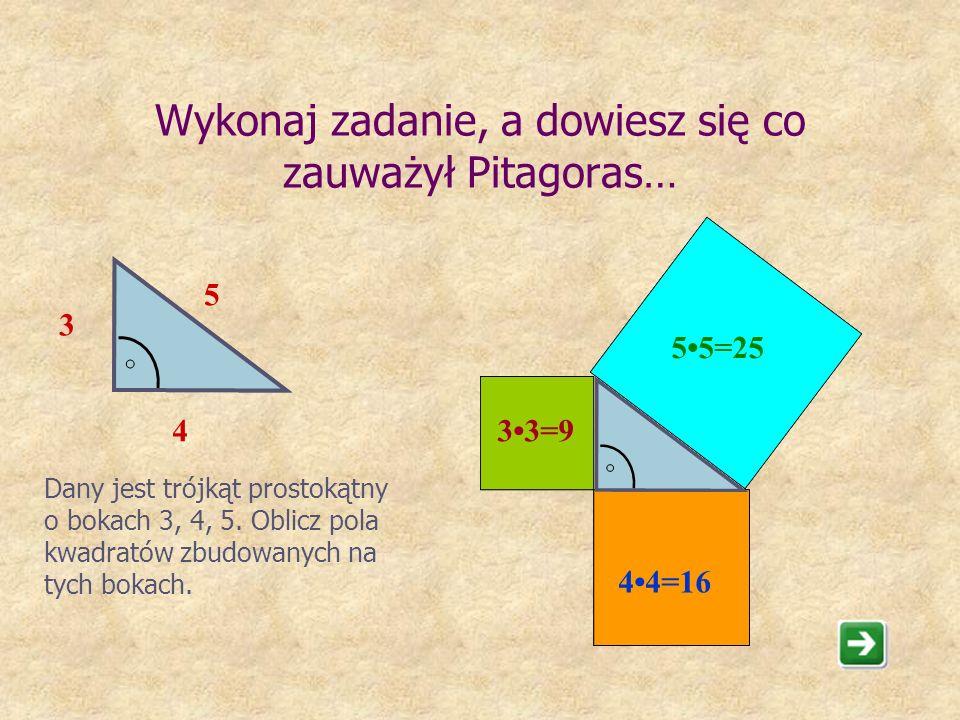 Już w starożytnym Egipcie używano trójkąta prostokątnego o bokach 3,4,5 do wyznaczania kąta prostego w terenie. Regularne wylewy Nilu, niosąc ogromne