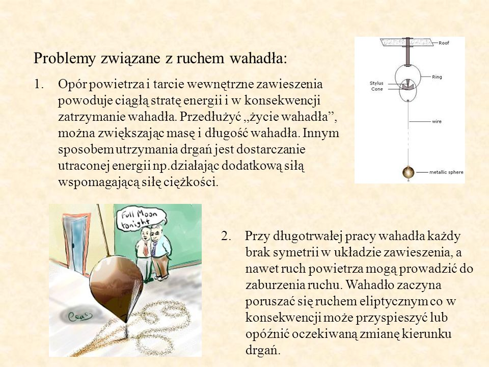 Ciekawe strony w sieci www.calacademy.org/products/pendulum www.phys-astro.sonoma.edu/people/ students/baker/SouthPoleFoucault.html www.physics.uoguelph.ca/foucault/foucault1.html www.abc.net.au/surf/pendulum/default.htm www.phys.uni.torun.pl/phys/WAHADLO/wahadlo-w.html stalker.republika.pl/foucault_teksty.htm plus.maths.org/issue9/xfile www.frombork.art.pl/Ang23.htm fi.edu/time/Journey/Pendulum/tfi_pendulum.html