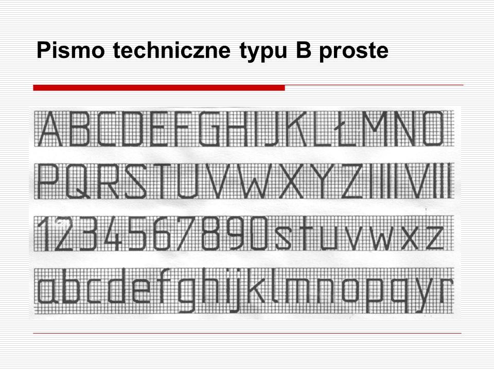 Wielkości charakterystyczne dla pisma technicznego rodzaju B OznaczenieWymiary w [mm] h - wysokość wielkiej litery 1,82,53,557101420 c - wysokość małe