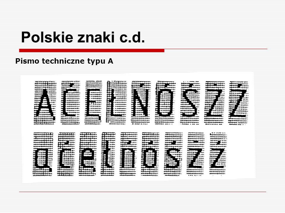 Parametry pisma rodzaju B pochyłego oraz pisma rodzaju A g a d h c 75 o h b Pismo rodzaju B pochyłe Pismo rodzaju A proste pochyłe b h h c g o d a g d