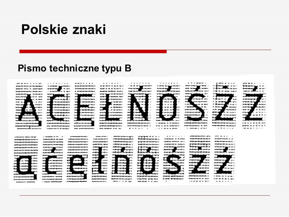 Polskie znaki c.d. Pismo techniczne typu A