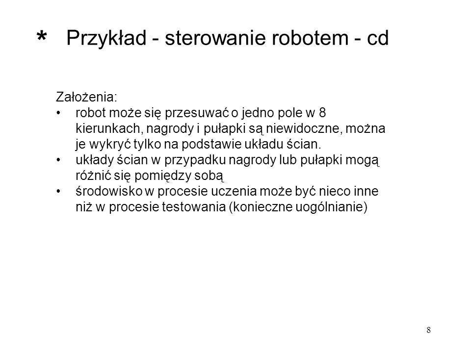 8 Założenia: robot może się przesuwać o jedno pole w 8 kierunkach, nagrody i pułapki są niewidoczne, można je wykryć tylko na podstawie układu ścian.
