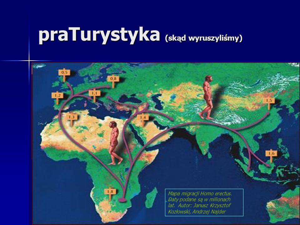 praTurystyka (skąd wyruszyliśmy) Mapa migracji Homo erectus. Daty podane są w milionach lat. Autor: Janusz Krzysztof Kozłowski, Andrzej Najder