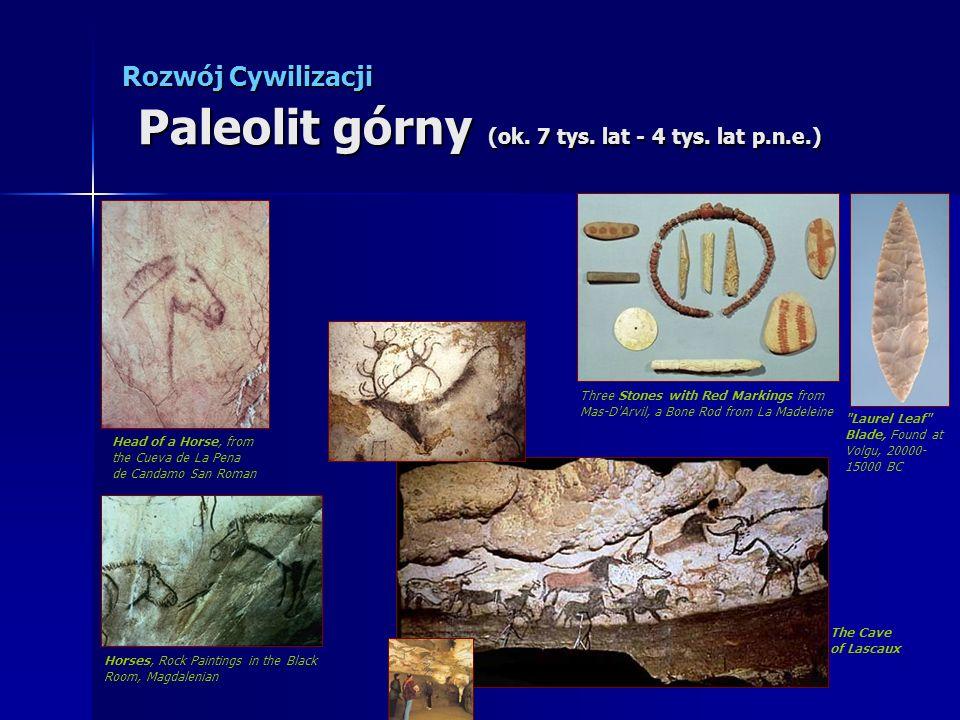 Rozwój Cywilizacji Paleolit górny (ok. 7 tys. lat - 4 tys. lat p.n.e.) Head of a Horse, from the Cueva de La Pena de Candamo San Roman Three Stones wi