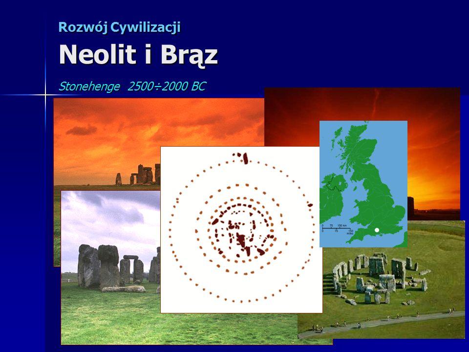 Rozwój Cywilizacji Neolit i Brąz Stonehenge 2500÷2000 BC