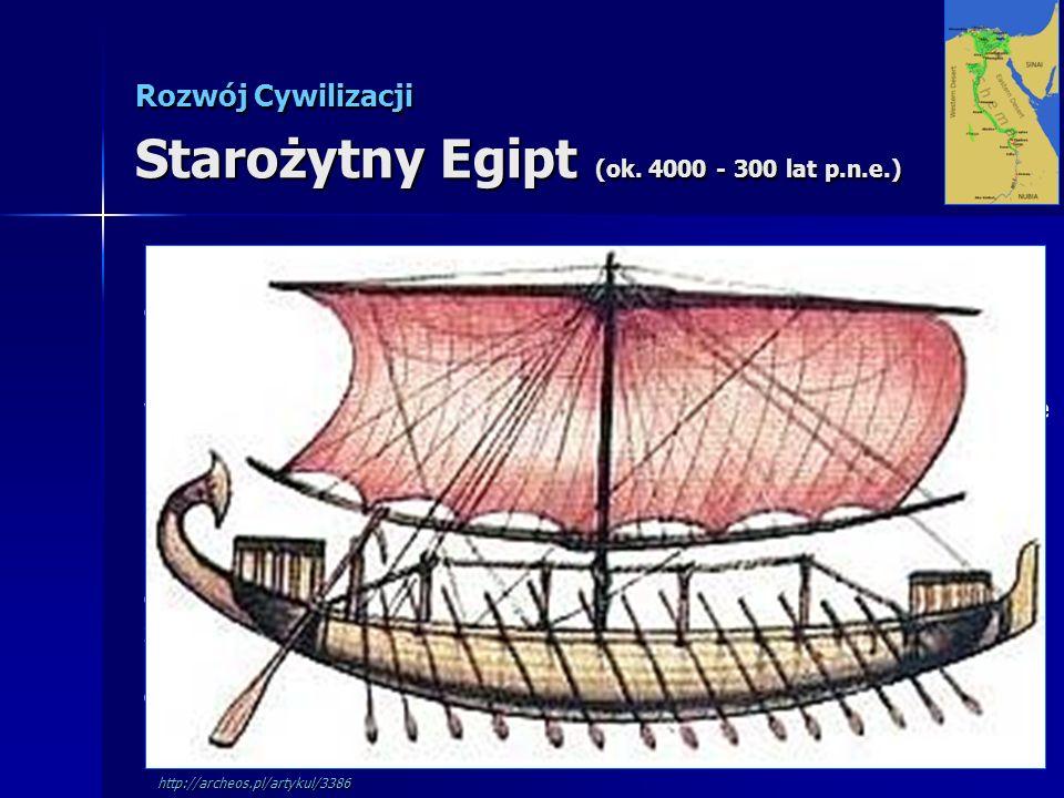 Rozwój Cywilizacji Starożytny Egipt (ok. 4000 - 300 lat p.n.e.) Okres predynastyczny (ok. 6000-ok. 3100 p.n.e.) Był to okres schyłkowego paleolitu i n