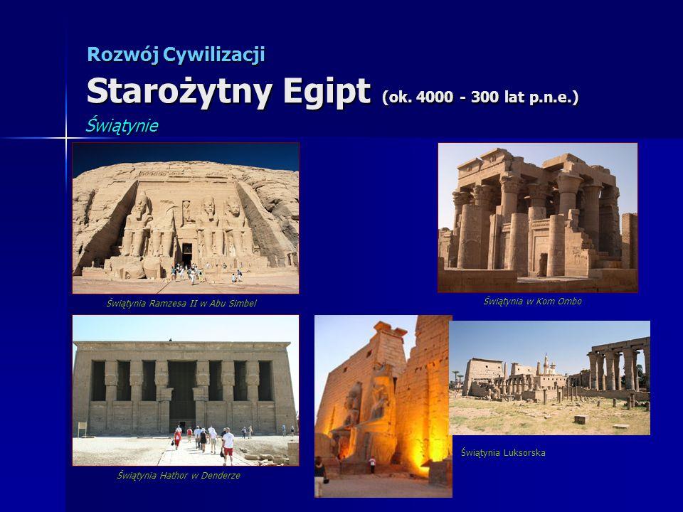 Świątynia Ramzesa II w Abu Simbel Świątynia w Kom Ombo Świątynia Hathor w Denderze Świątynia Luksorska Świątynie