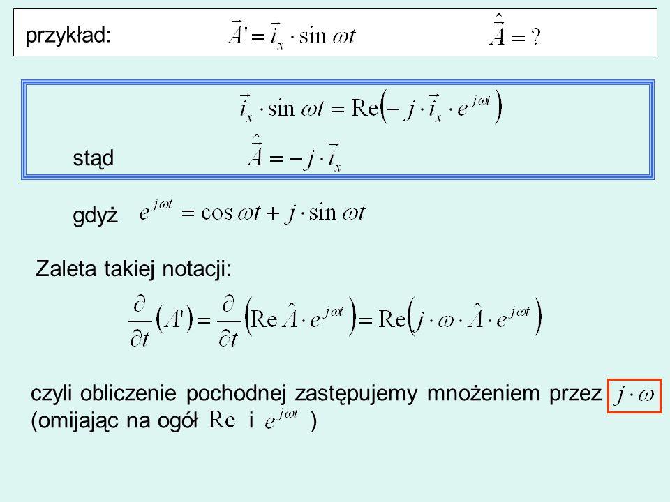 przykład: stąd gdyż Zaleta takiej notacji: czyli obliczenie pochodnej zastępujemy mnożeniem przez (omijając na ogół i )