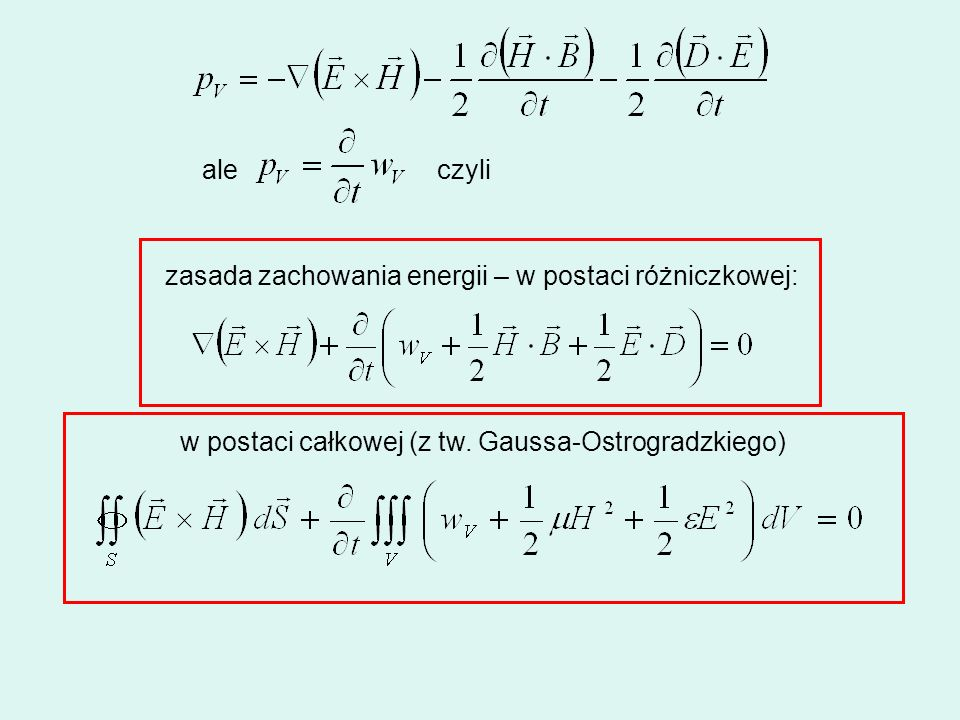 ale czyli zasada zachowania energii – w postaci różniczkowej: w postaci całkowej (z tw. Gaussa-Ostrogradzkiego)