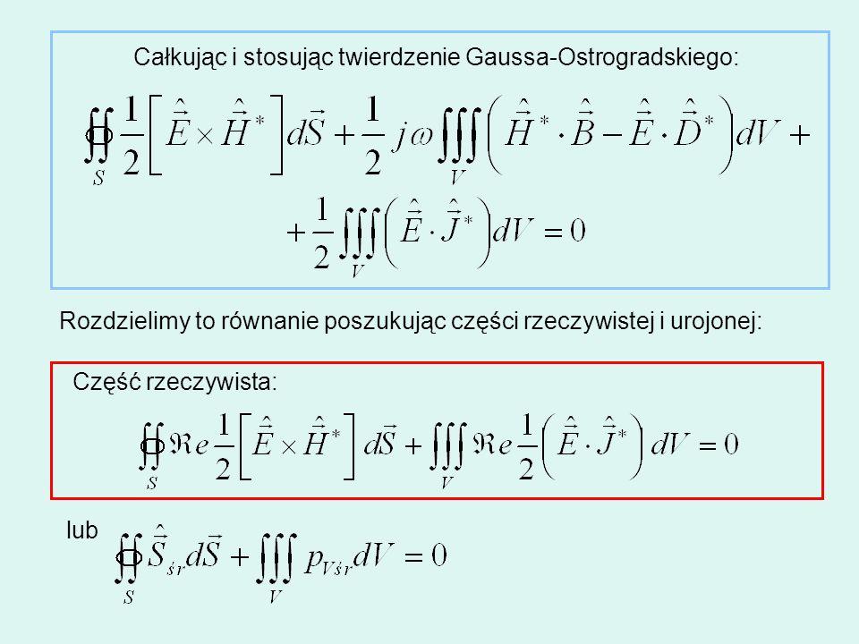 Całkując i stosując twierdzenie Gaussa-Ostrogradskiego: Rozdzielimy to równanie poszukując części rzeczywistej i urojonej: Część rzeczywista: lub