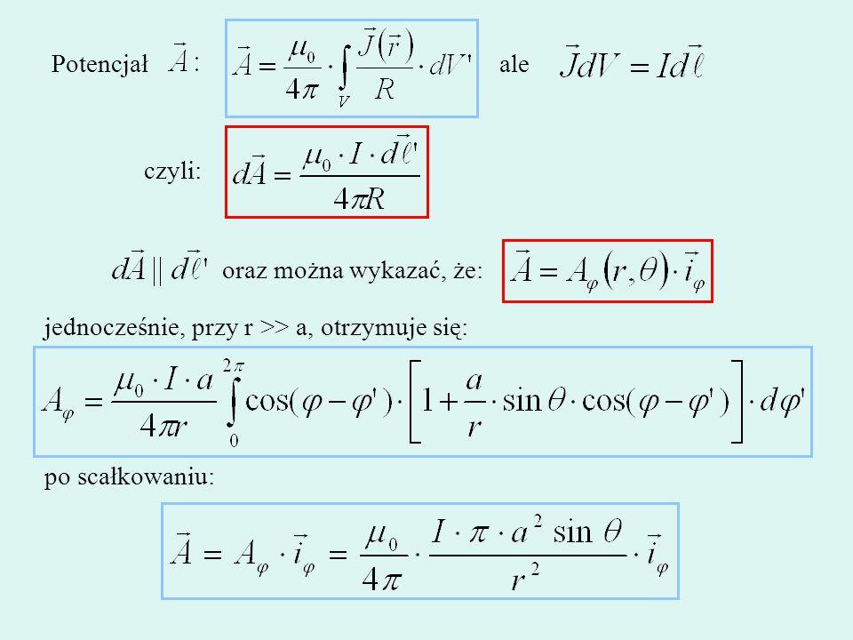Potencjałale czyli: oraz można wykazać, że: jednocześnie, przy r >> a, otrzymuje się: po scałkowaniu: