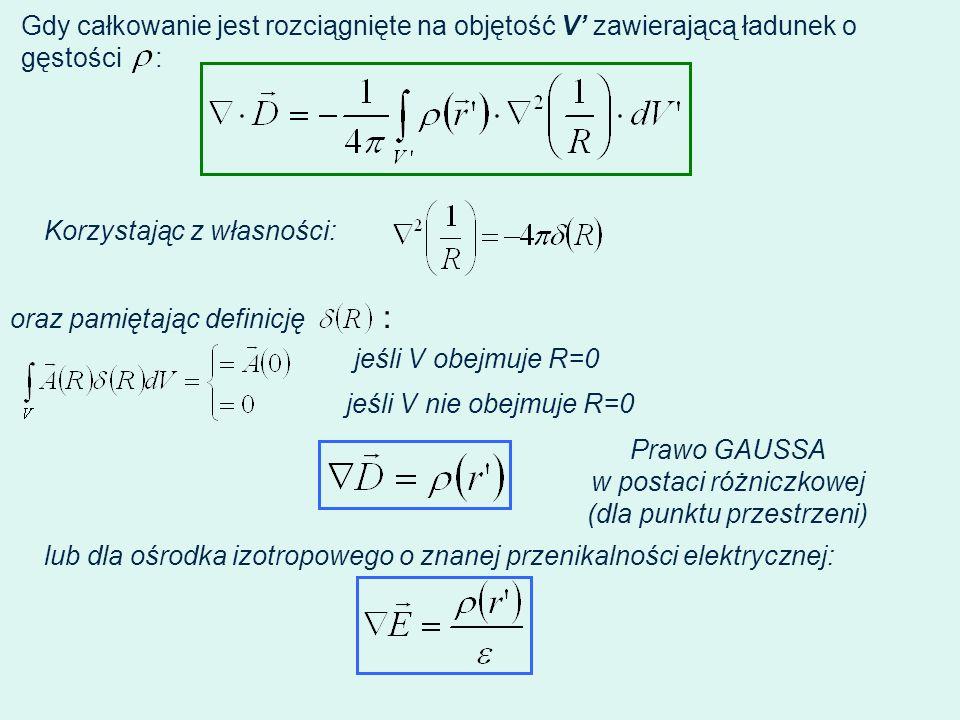 Gdy całkowanie jest rozciągnięte na objętość V zawierającą ładunek o gęstości : oraz pamiętając definicję : lub dla ośrodka izotropowego o znanej prze