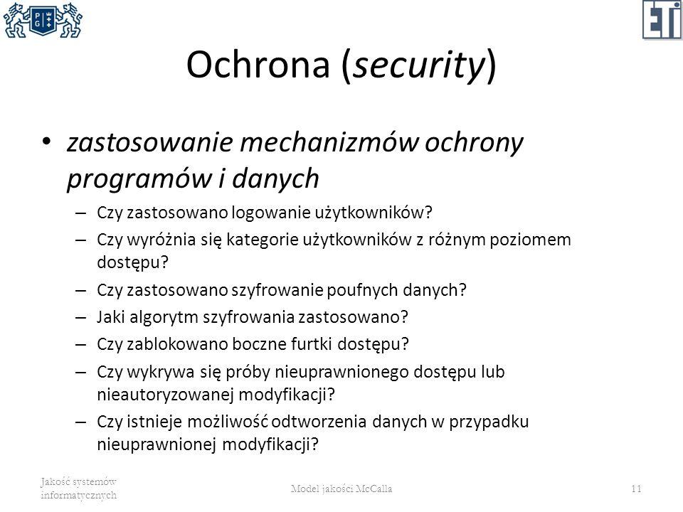 Ochrona (security) zastosowanie mechanizmów ochrony programów i danych – Czy zastosowano logowanie użytkowników? – Czy wyróżnia się kategorie użytkown