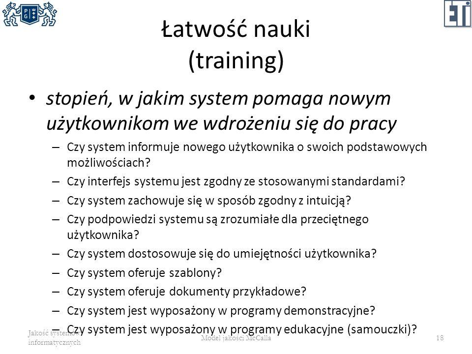 Łatwość nauki (training) stopień, w jakim system pomaga nowym użytkownikom we wdrożeniu się do pracy – Czy system informuje nowego użytkownika o swoic