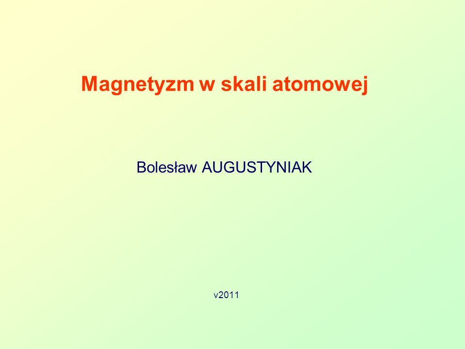 Bolesław AUGUSTYNIAK 72 Obsadzanie....krok po kroku N : number of allowed states state with m s = +1/2 state with m s = -1/2 1s 2 2s 2 2p 2 1s 2 2s 2 2p 4 carbon oxygen Hunds rule - electrons occupying given shell initially set up their spins paralelly [15]