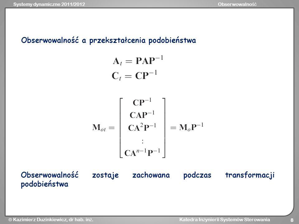 Systemy dynamiczne 2011/2012Obserwowalno ść Kazimierz Duzinkiewicz, dr hab.