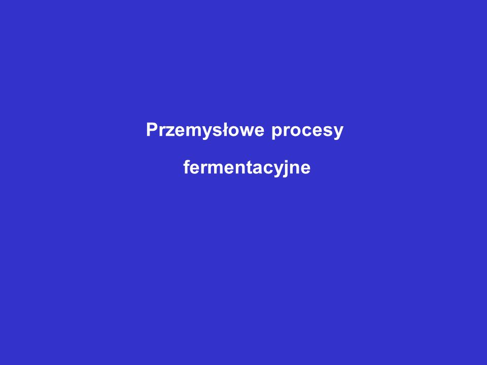 Przemysłowe procesy fermentacyjne