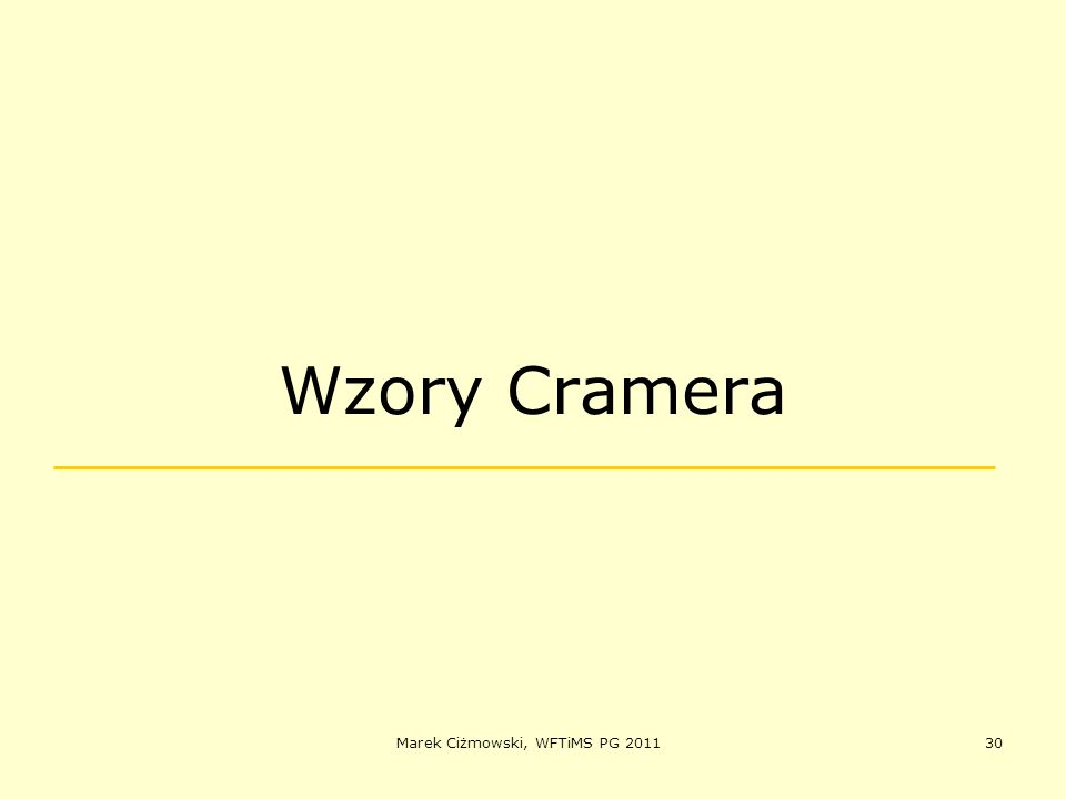 Marek Ciżmowski, WFTiMS PG 201130 Wzory Cramera