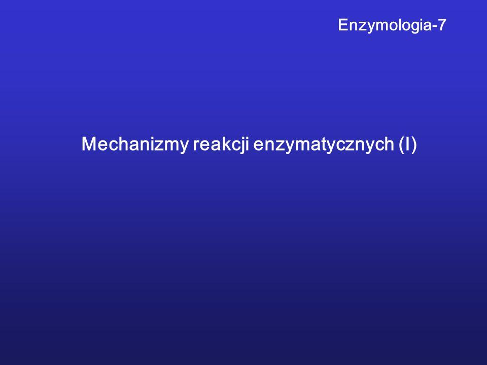 Enzymologia-7 Mechanizmy reakcji enzymatycznych (I)
