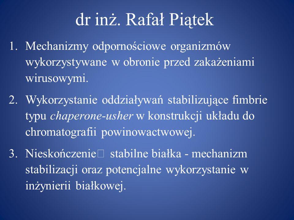 dr inż. Rafał Piątek 1.Mechanizmy odpornościowe organizmów wykorzystywane w obronie przed zakażeniami wirusowymi. 2.Wykorzystanie oddziaływań stabiliz