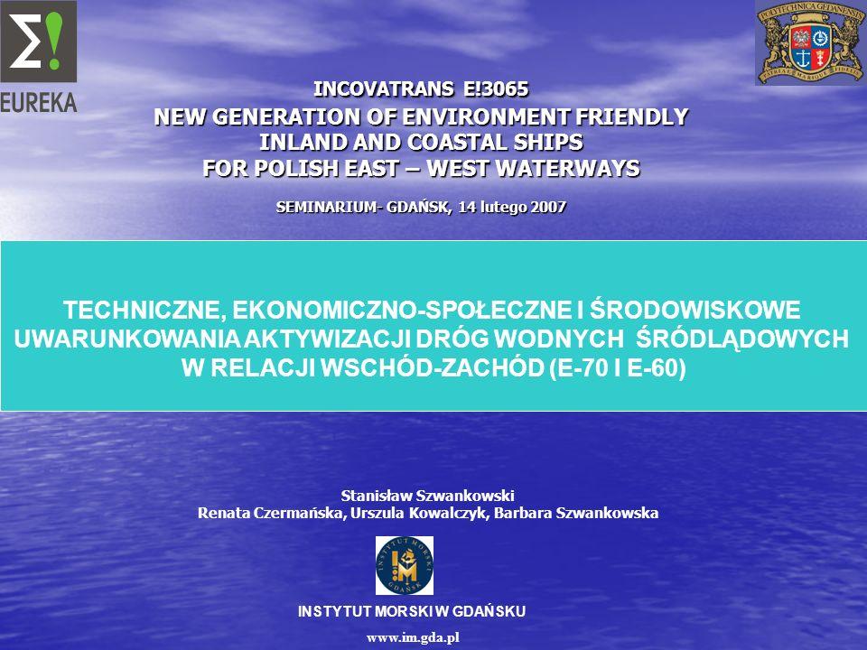 Instytut Morski w projekcie Incovatrans Wykonane przez Instytut Morski w Gdańsku badania dostarczyły analitycznych podstaw dla określenia możliwości i warunków aktywizacji przewozów ładunków i pasażerów żeglugą śródlądową i przybrzeżną na szlakach wodnych E-70 i E-60 przechodzących przez obszar Polski w układzie wschód-zachód.