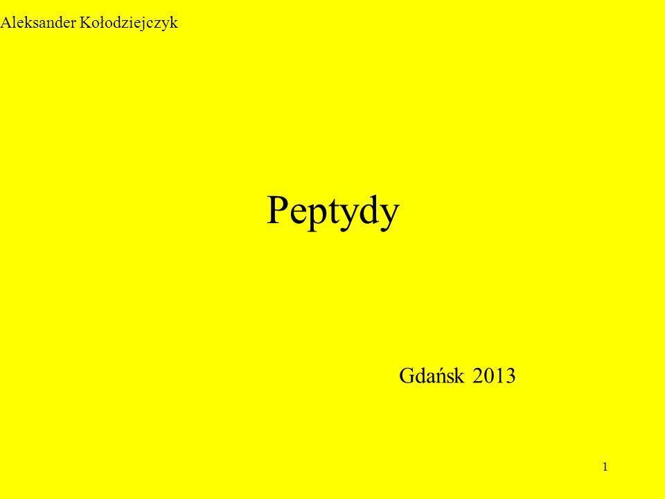 1 Peptydy Aleksander Kołodziejczyk Gdańsk 2013
