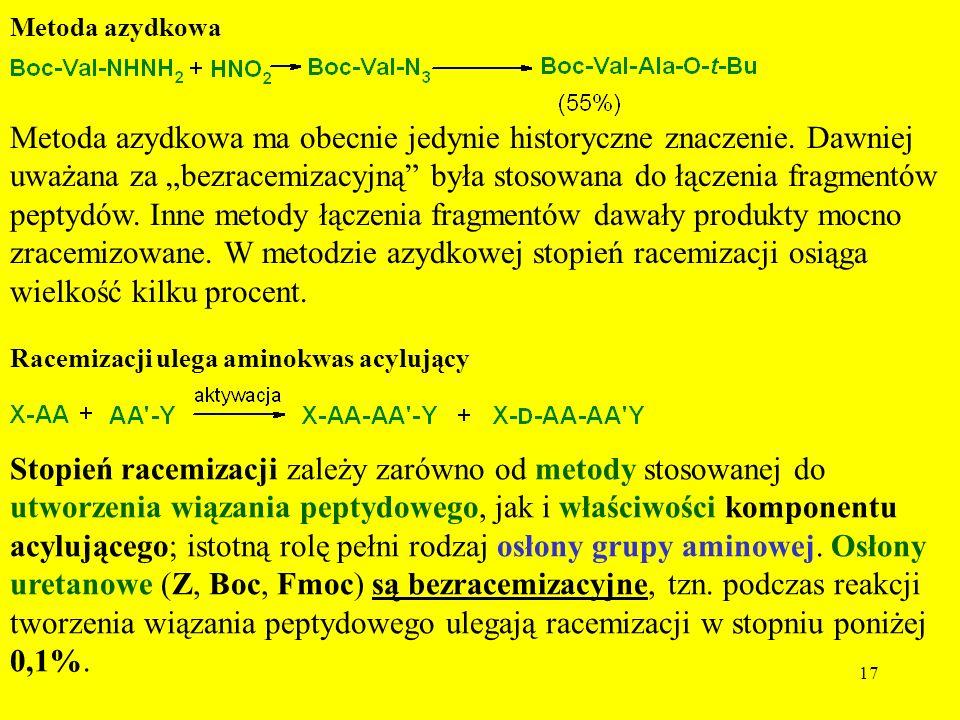 17 Metoda azydkowa Metoda azydkowa ma obecnie jedynie historyczne znaczenie. Dawniej uważana za bezracemizacyjną była stosowana do łączenia fragmentów