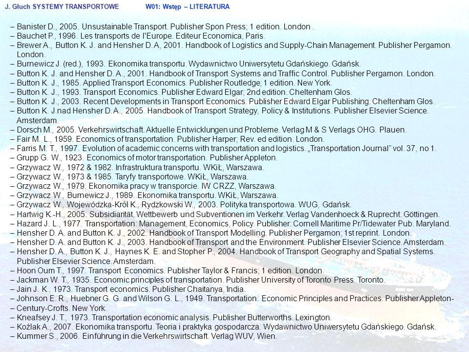 J.Głuch SYSTEMY TRANSPORTOWE W01: Wstęp – LITERATURA – Lansing J.