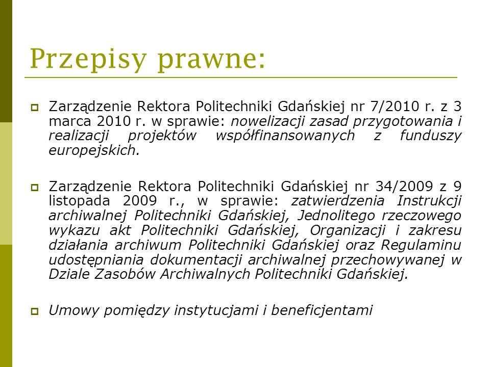 Przepisy prawne: Zarządzenie Rektora Politechniki Gdańskiej nr 7/2010 r. z 3 marca 2010 r. w sprawie: nowelizacji zasad przygotowania i realizacji pro