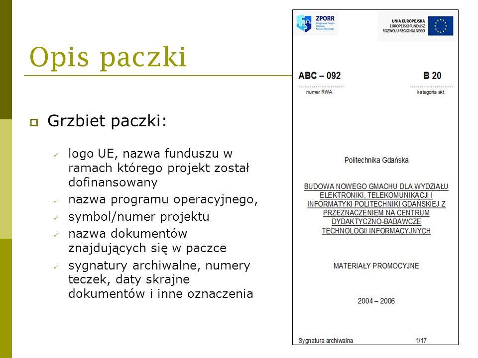 Opis paczki Grzbiet paczki: logo UE, nazwa funduszu w ramach którego projekt został dofinansowany nazwa programu operacyjnego, symbol/numer projektu n