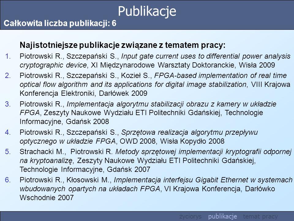 Publikacje Całkowita liczba publikacji: 6 Najistotniejsze publikacje związane z tematem pracy: 1.Piotrowski R., Szczepański S., Input gate current use