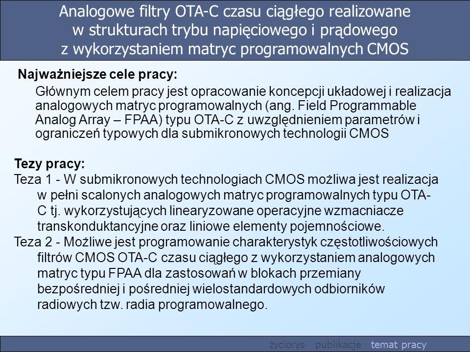 Analogowe filtry OTA-C czasu ciągłego realizowane w strukturach trybu napięciowego i prądowego z wykorzystaniem matryc programowalnych CMOS Tezy pracy