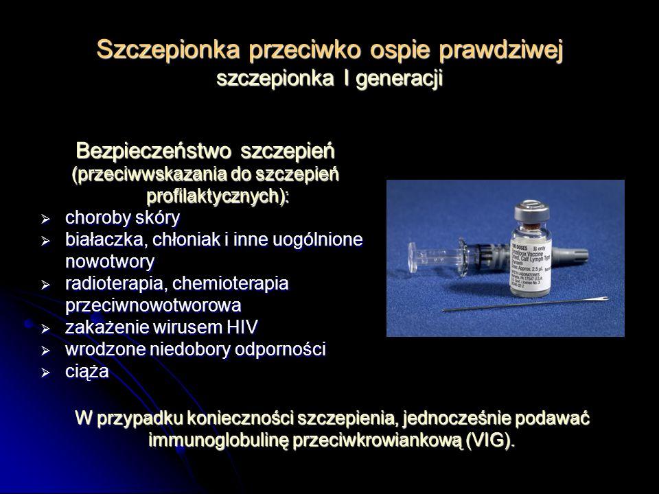 Szczepionka przeciwko ospie prawdziwej szczepionka I generacji Bezpieczeństwo szczepień (przeciwwskazania do szczepień profilaktycznych): choroby skór