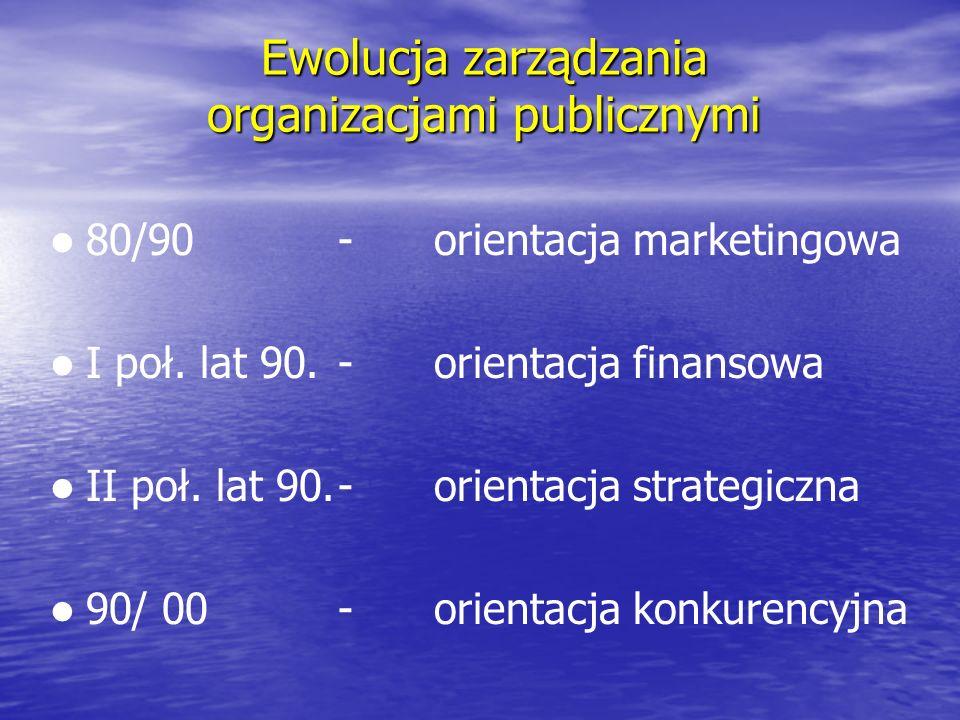 Misja organizacji publicznej (1) Formułuje najbardziej ogólny cel istnienia, idea przewodnia.